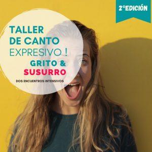 Taller Grupal de Canto Expresivo «Grito & Susurro»